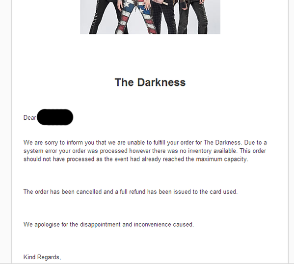 A copy of the mail to customers who will not now be given tickets to The Darkness' show in The Spirit Store on March 6th